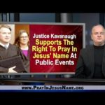 Kavanaugh Supports Right To Pray In Jesus' Name At Public Events